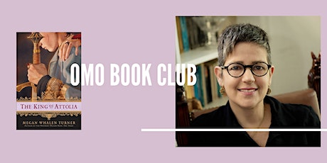 OMO Book Club: The King of Attolia by Megan Whalen Turner tickets
