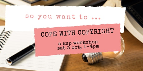 Workshop: So You Want to ... Cope with Copyright tickets