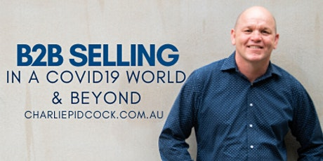 B2B Selling in the Covid 19 World and Beyond: 17 August tickets