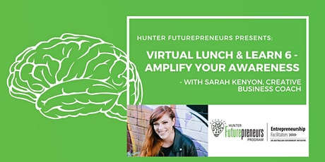Virtual Lunch & Learn 6 - Amplify Your Awareness with Sarah Kenyon tickets