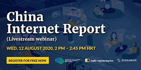 AI Society X SCMP  X Xccelerate: China Internet Report (Livestream) tickets