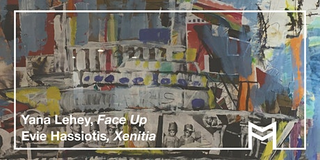 Artist talks:  Yana Lehey, Face Up & Evie Hassiotis, Xenitia tickets