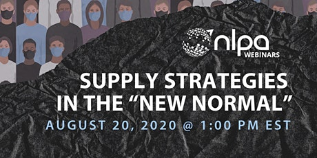 "NLPA - Webinar (Supply Strategies in the ""New Normal"") tickets"