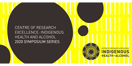 2020 Symposium Series - CRE Indigenous  Health + Alcohol tickets