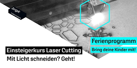 Ferienprogamm: Einsteigerkurs Laser Cutting - Mit Licht schneiden? Geht! Tickets