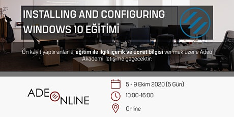 INSTALLING AND CONFIGURING WINDOWS 10  - EĞİTİM tickets