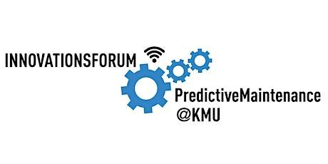 Innovationsforum PredictiveMaintenance@KMU - digital Tickets