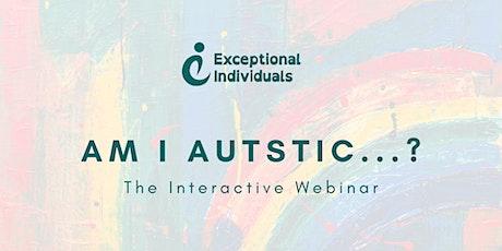 Am I Autistic...?  [Interactive Webinar] tickets