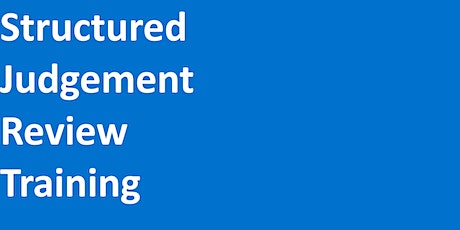 Structured Judgement Review Training (NUH STAFF ONLY) tickets