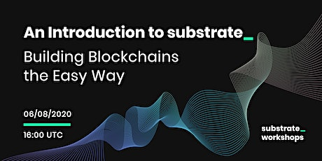 An Introduction to Substrate - Building Blockchains the Easy Way tickets