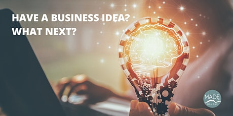 Have a Business Idea? What next? tickets