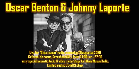 Oscar Benton & Johnny Laporte live @ Bluesmoose Radio -summer 2020 series tickets