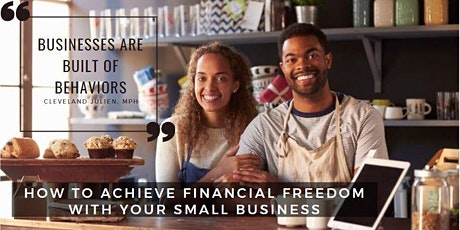 HOW TO ACHIEVE FINANCIAL FREEDOM WITH YOUR SMALL BUSINESS tickets