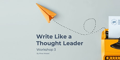 Thought Leadership Writing Workshop: Part 3 - Your First Draft - Webinar tickets