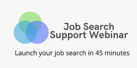 Job Search Support Webinar: Launch Your Job Search in 45 minutes tickets