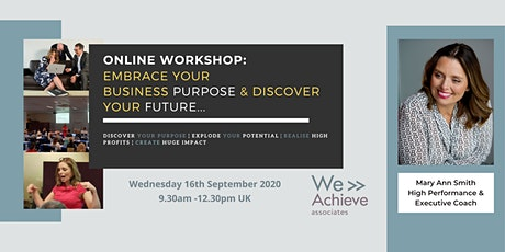 ONLINE WORKHOP: Embrace Your Business Purpose & Discover Your Future tickets