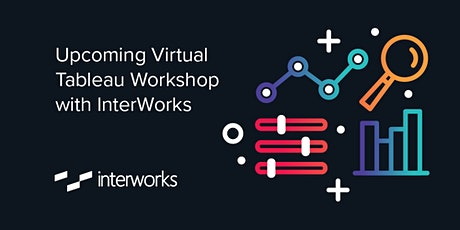 Virtual Tableau Workshop with InterWorks, Oct 2020 tickets