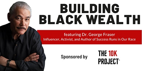 Building Black Wealth featuring Dr. George Fraser tickets