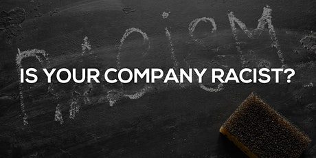 Is Your Company Racist? tickets