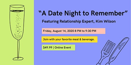 """""""A Date Night to Remember"""" Featuring Relationship Expert, Kim Wilson tickets"""