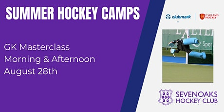 Sevenoaks Hockey Club Summer Goal Keeper Masterclass tickets
