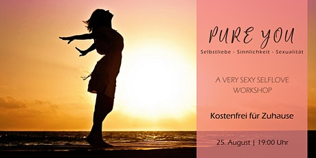 PURE YOU  | A very sexy Selflove Workshop | KOSTENFREI + ONLINE Tickets