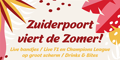 Zuiderpoort viert de Zomer! (Zondag) tickets