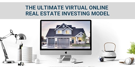 [ONLINE] The Ultimate Virtual Online RE Investing Model tickets