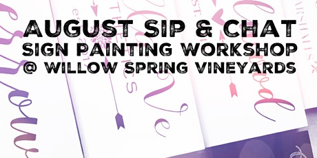 August Sip & Chat - Sign Painting Workshop @ Willow Springs Vineyard tickets