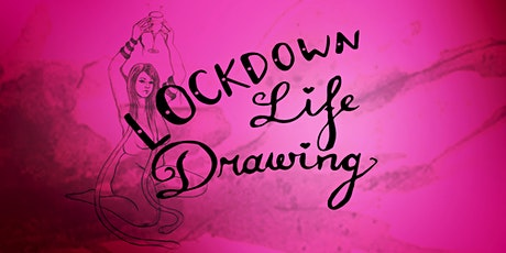 Lockdown Life Drawing - Long Pose Sessions tickets