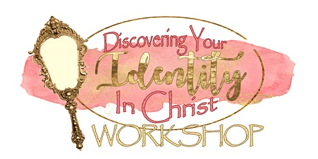 Discovering Your Identity in Christ Workshop tickets