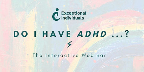 Do I have ADHD...?  [Interactive Webinar] tickets