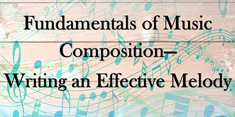 Fundamentals of Music Composition - Writing an Effective Melody tickets