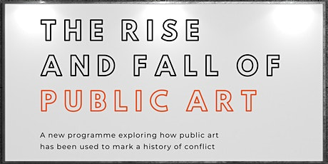 The Rise and Fall of Public Art - Group 2 tickets