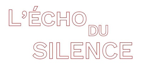 L'Echo du Silence  Vernissage billets