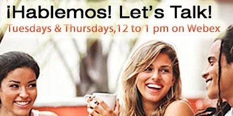 Virtual ¡Hablemos! Let's Talk!- TUESDAYS tickets