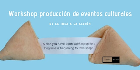 Workshop: producción de eventos culturales. De la idea a la acción! entradas