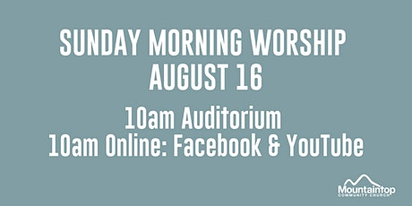 Mountaintop Church | Sunday Worship | August 16 | 10AM tickets