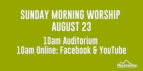 Mountaintop Church | Sunday Worship | August 23 | 10AM tickets