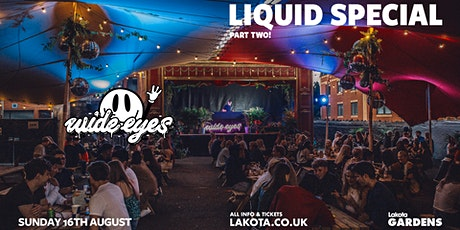 Wide Eyes: Liquid Special Part Two! tickets