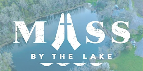 Mass by the Lake tickets