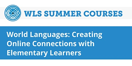 World Languages: Creating Online Connections with Elementary Learners tickets