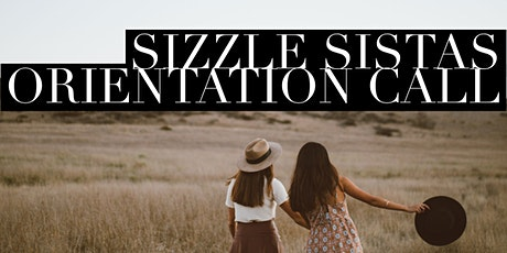 Sizzle Sistas Orientation Call tickets