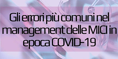 Gli errori più comuni nel management delle MICI in epoca COVID-19 biglietti