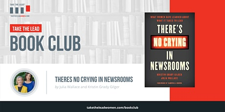 Take The Lead  Book Club - There's No Crying in Newsrooms -  October 8th tickets