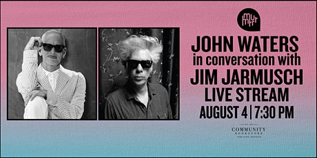 John Waters in conversation with Jim Jarmusch: LIVE STREAM tickets