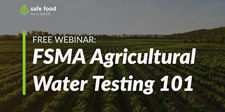 FSMA Agricultural Water Testing 101 tickets
