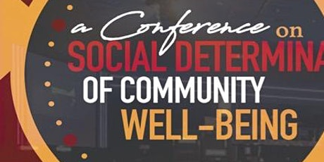 Social Determinants of Community Well-being Conference tickets