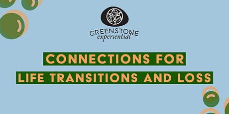 Connections in a Time of Life Transition tickets