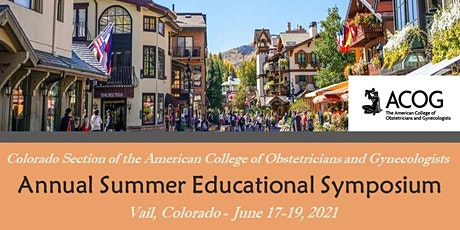 ACOG Colorado Section Annual VAIL Summer Educational Symposium 2021 tickets